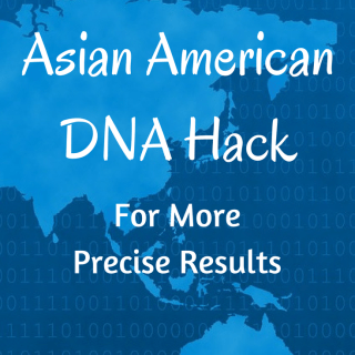 Asian American DNA Hack for More Precise Results