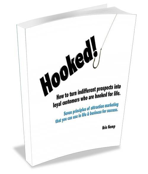Hooked!  How to Turn Indifferent Prospects into Loyal Customers who are Hooked for Life!
