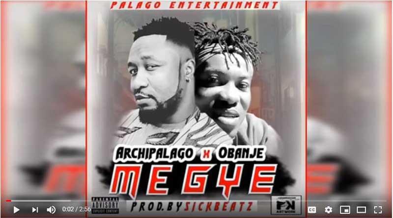 Archipalago Megye song ft Obanje