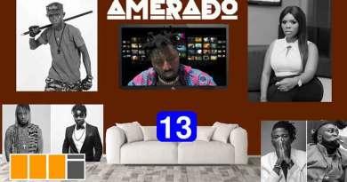 Amerado ft Clemento Suarez Yeete Nsem Episode 13 Angel Stonebwoy Delay Kuami Eugene