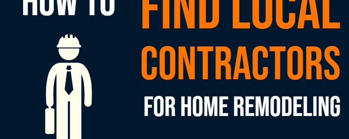 HOW TO FIND LOCAL CONTRACTORS FOR REMODELING