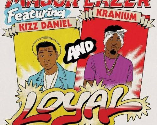 [Music] Major Lazer Ft. Kiss Daniel & Kranium – Loyal