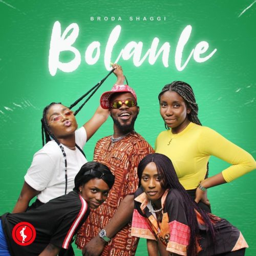 [Music & Video] Broda Shaggi – Bolanle (Cover)