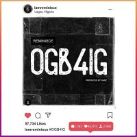 [Music] Reminisce - OGB4IG (Prod. By Sarz)