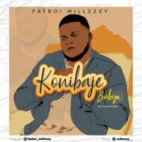 [Music] Fatboi Millzzzy – Konibaje Baby
