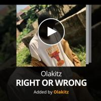 [Music] Olakitz - Right Or Wrong