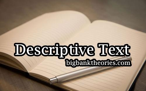Pengertian Descriptive Text Beserta Generic Structurenya