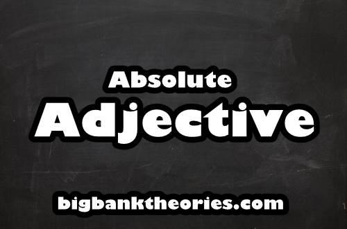 Pengertian Absolute Adjective