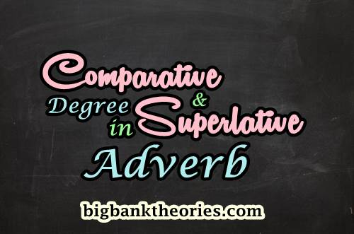 Contoh Comparative Dan Superlative Degree Dalam Adverb