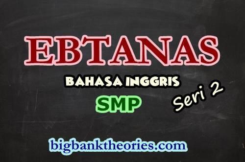 Contoh Soal EBTANAS Bahasa Inggris SMP 1986 Seri 2