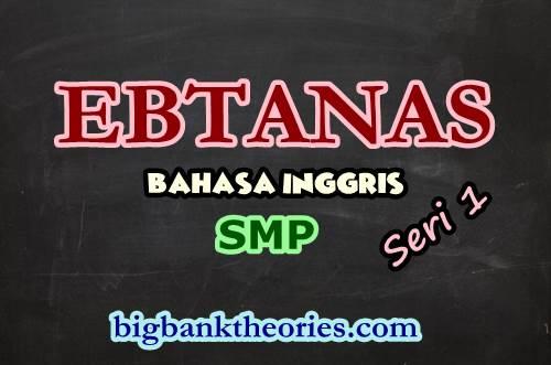 Soal Ebtanas Bahasa Inggris SMP