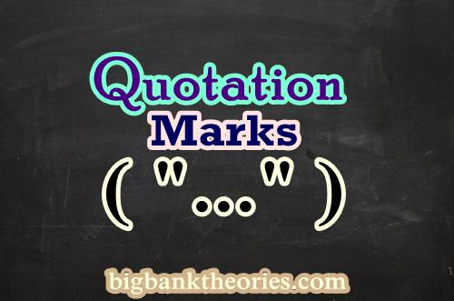 Punctuation In English - Quotation Marks