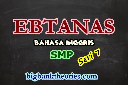 Contoh Soal EBTANAS Bahasa Inggris SMP 1986 Seri 7