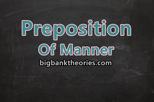 Contoh Preposition Of Manner