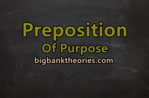 Contoh Preposition Of Purpose