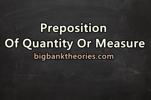 Pengertian Dan Contoh Kalimat Preposition Of Quality Or Measure