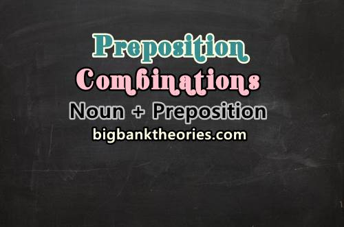 Jenis Preposition Combinations Dengan Pola Noun + Preposition