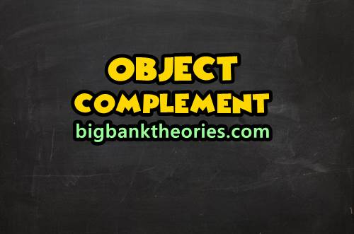 Contoh Kalimat Object Complement