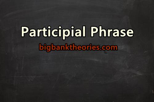 Contoh Kalimat Participle Phrase