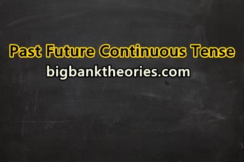 Pengertian, Rumus dan Contoh Kalimat Past Future Continuous Tense