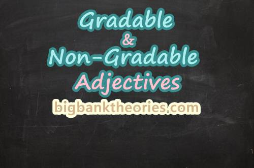 Pengertian Gradable dan Non Gradable Adjectives