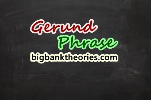 Contoh Gerund Phrase Dalam Kalimat