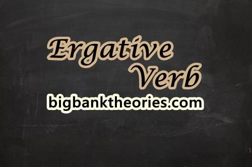 Memahami Pengertian Ergative Verb