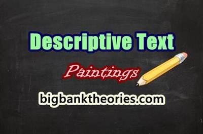 Descriptive Text Bahasa Inggris Tentang Lukisan