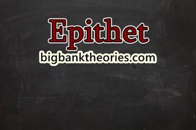 Definition and Examples of Epithet