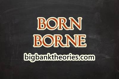Born vs Borne