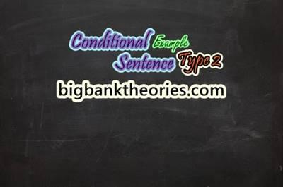 25 Contoh Conditional Sentence Type 2 Dan Artinya