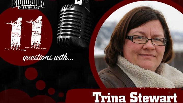 11 Questions with… Trina Stewart. @Trina_Stewart #bdk11Qs