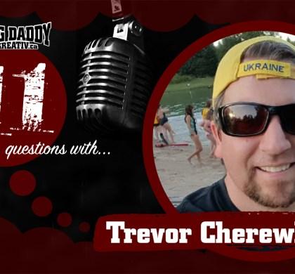11 Questions with… Trevor Cherewka. @trevor_cherewka #bdk11Qs