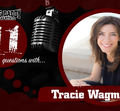 11 Questions with… Tracie Wagman. @TracieWagman #bdk11Qs