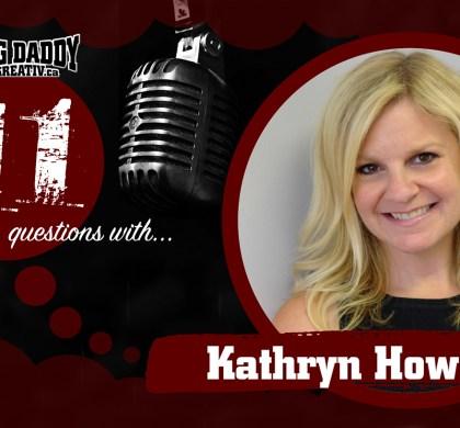 11 Questions with… Kathryn Howell. @h2okathryn #bdk11Qs