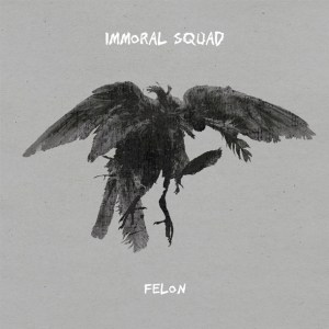 Bigger Boat Records-Immoral Squad-Felon