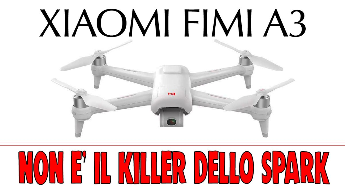 XIAOMI drone FIMI A3, ma quale killer dello SPARK???