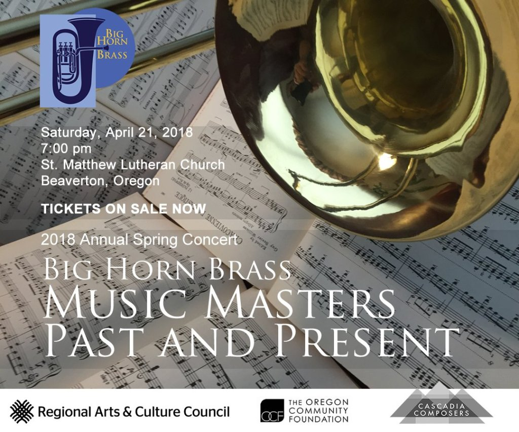 2018 Big Horn Brass Spring Concert - Music Masters Past and Present, Saturday April 21 at 7:00 pm at St. Matthew Lutheran Church in Beaverton. Tickets on sale now!
