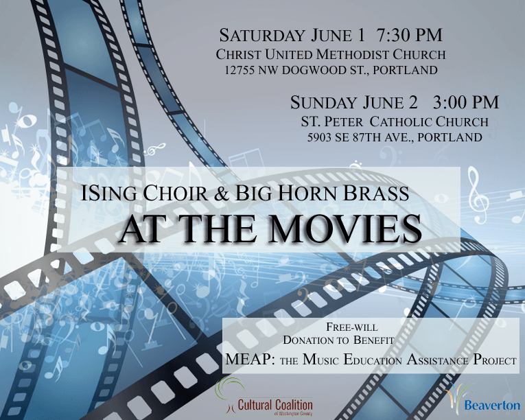 ISing Choir and Big Horn Brass 'At the Movies' June 1 and June 2, two locations. FREE
