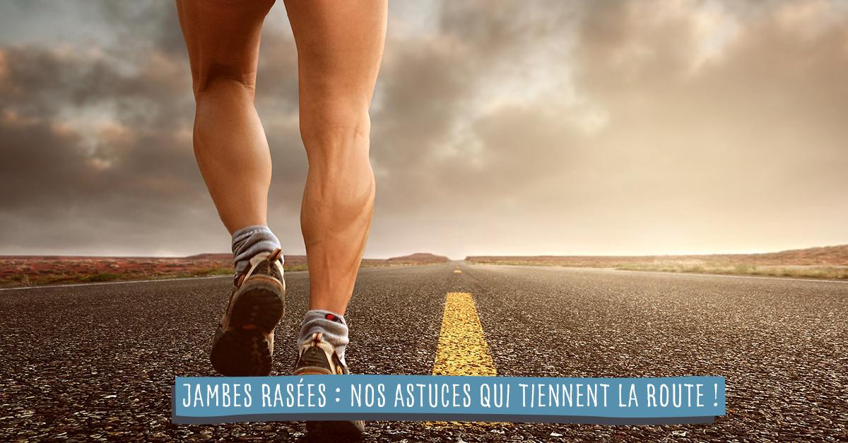Jambes rasées : nos astuces qui tiennent la route !