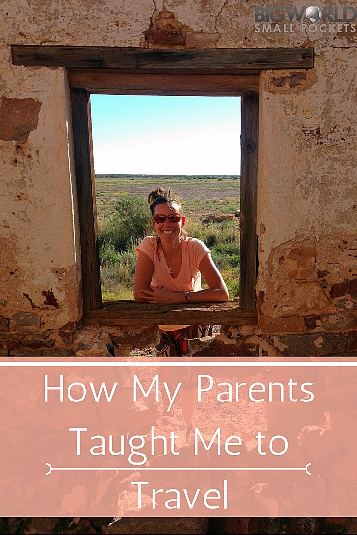 How My Parents Taught Me to Travel {Big World Small Pockets}