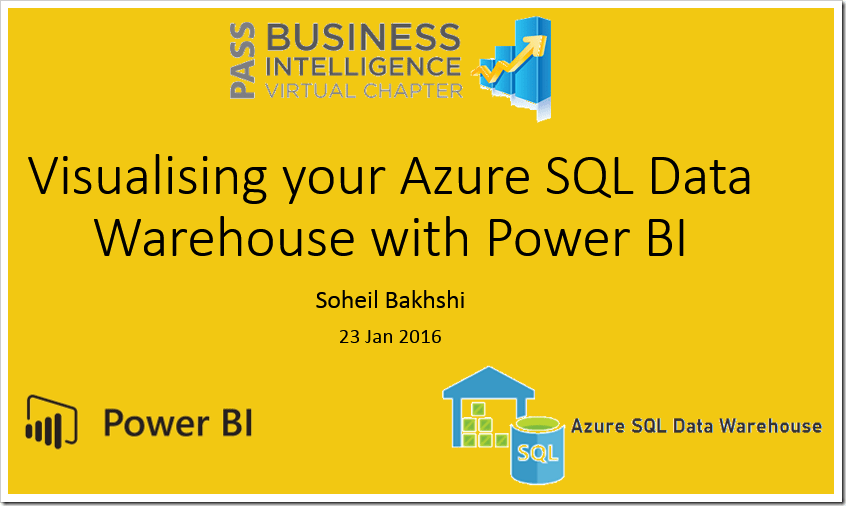 Pass BI Virtual Chapter Visualizing Azure SQL Data Warehouse Power BI
