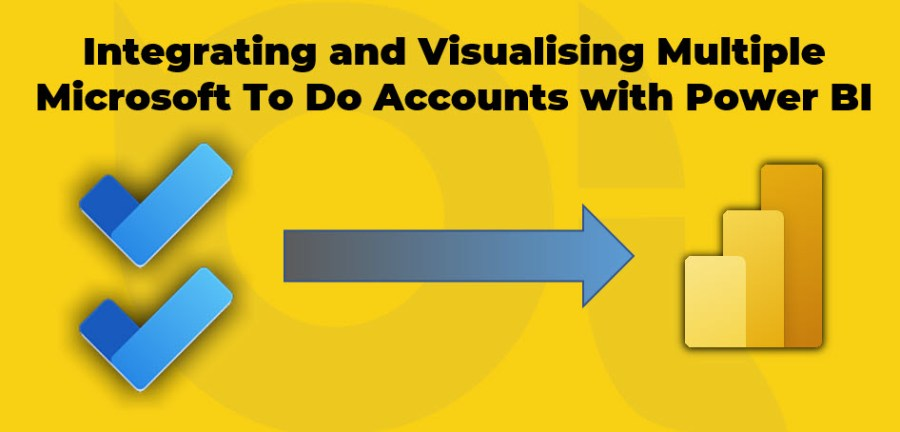Integrating and Visualising Multiple Microsoft To Do Accounts with Power BI