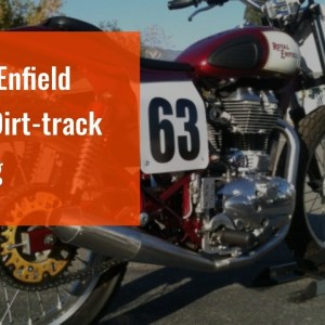 Royal Enfield Goes Dirt-track Racing