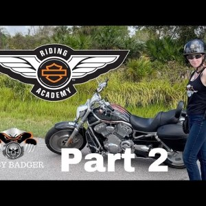 Baby Badger age 17 gets her license at Harley Davidson Riding Academy. Part 2