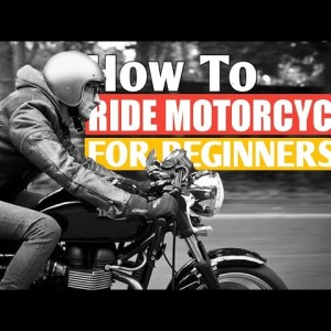 How To Ride A Motorcycles-For Beginners