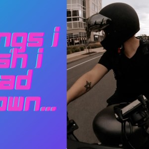 Things I wish I knew before riding motorcycles