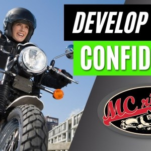 How to build confidence on a motorcycle - One simple tip makes all the difference.