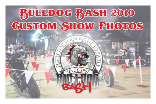 Bulldog Bash 2010 Custom Show