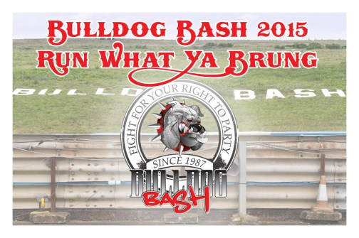 Bulldog Bash 2015 Run What Ya Brung